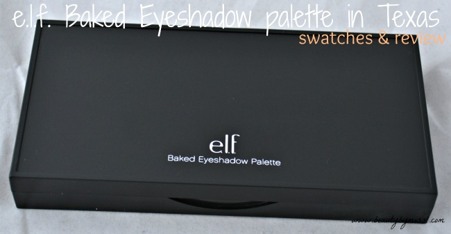 e.l.f. Baked Eyeshadow palette in Texas
