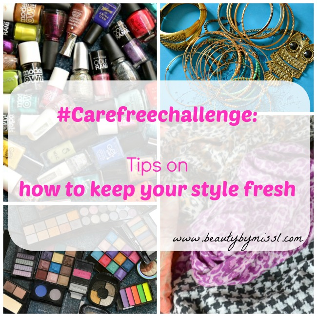 #Carefreechallenge: Tips on how to keep your style fresh