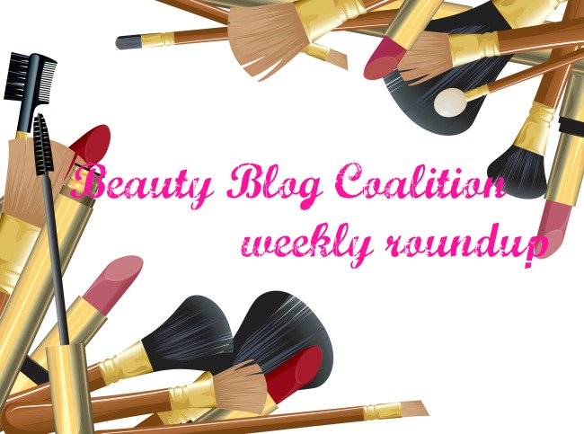 Beauty Blog Coalition weekly roundup
