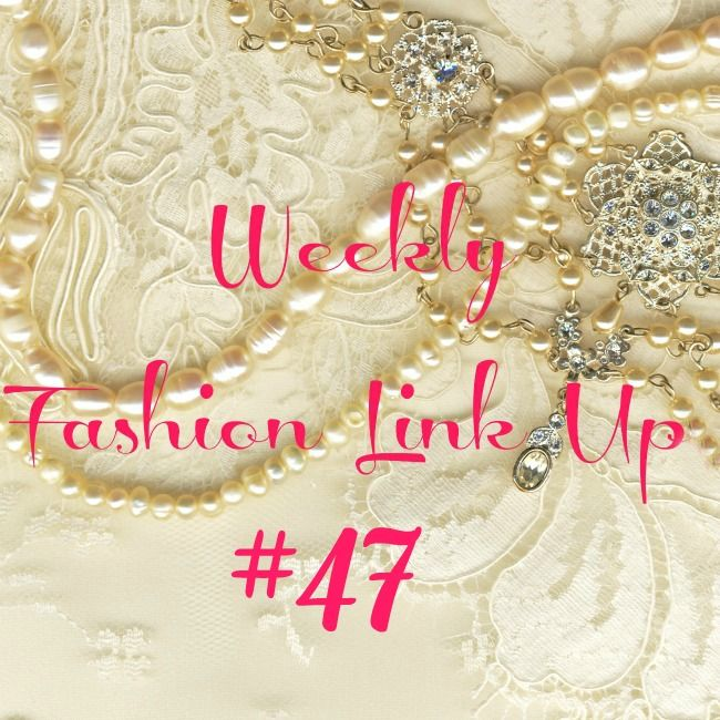 Weekly Fashion Link Up #47