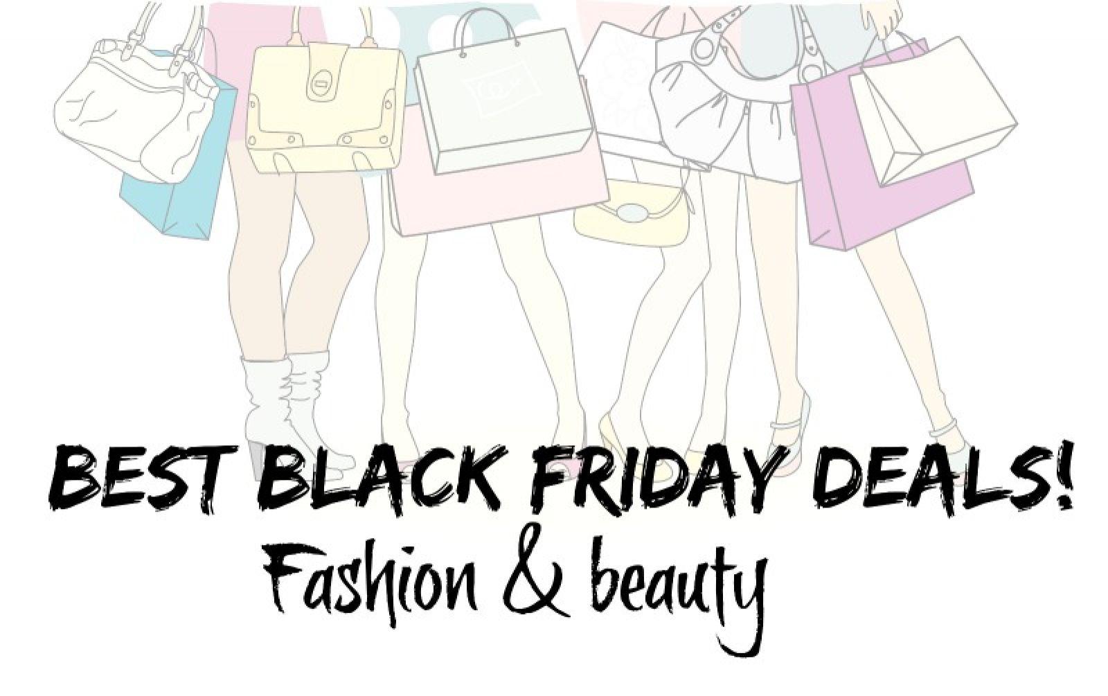Best Black Friday Deals! Fashion, Accessories & Beauty