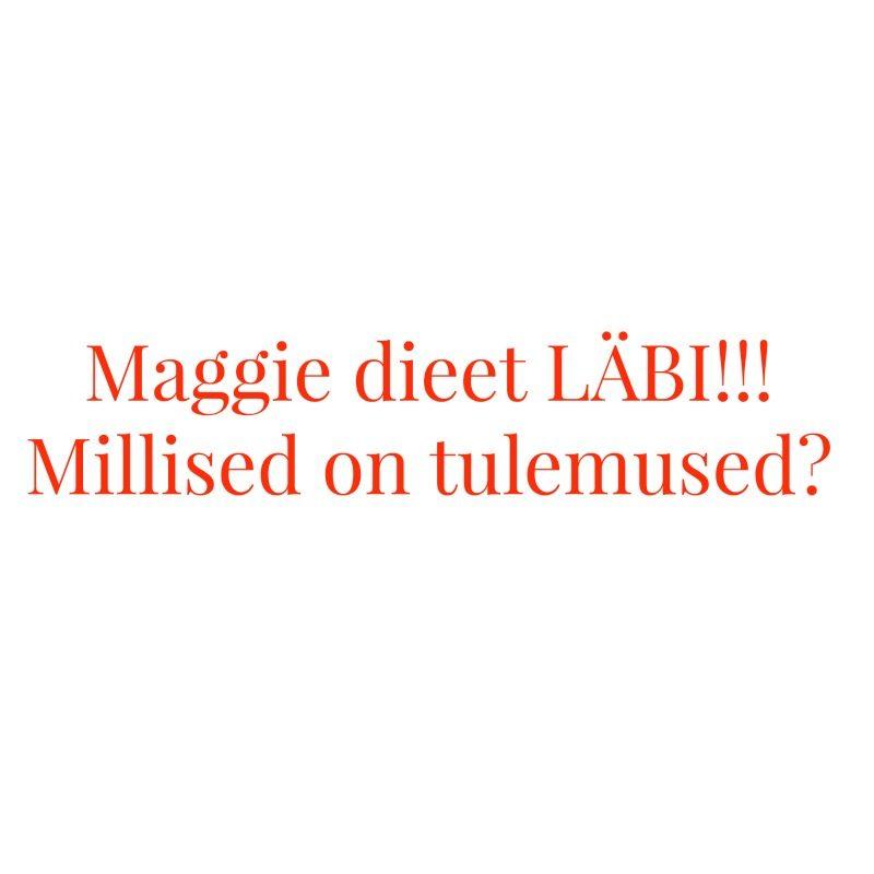 Maggie dieet tulemused