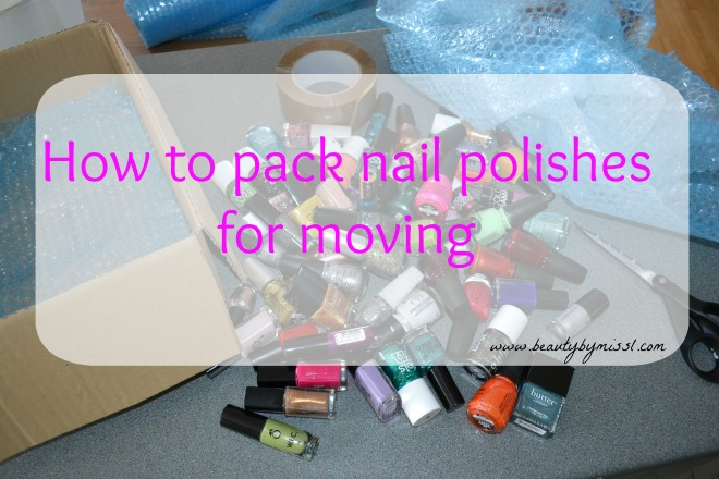 how to pack nail polishes for moving