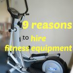 9 reasons to hire fitness equipment