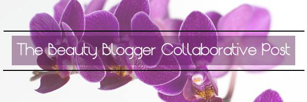 The Beauty Blogger Collaborative Post