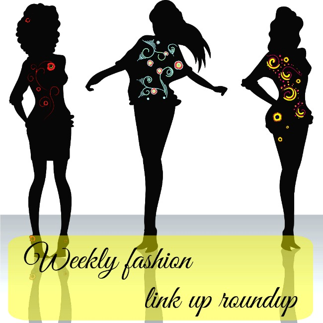 Weekly fashion link up roundup