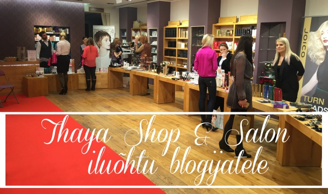 Thaya Shop & Salon iluõhtu blogijatele