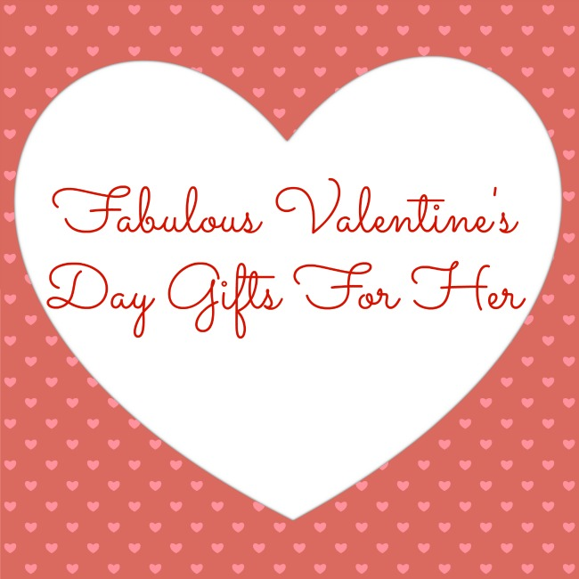 Fabulous Valentine's Day Gifts For Her