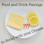 Food Drink Pairings Avoid with Cheese