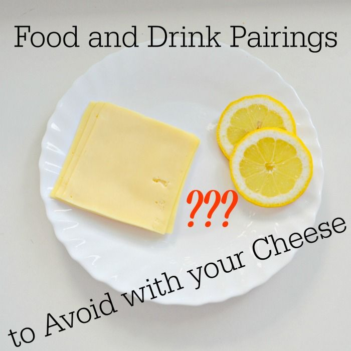 Food Drink Pairings Avoid with Cheese