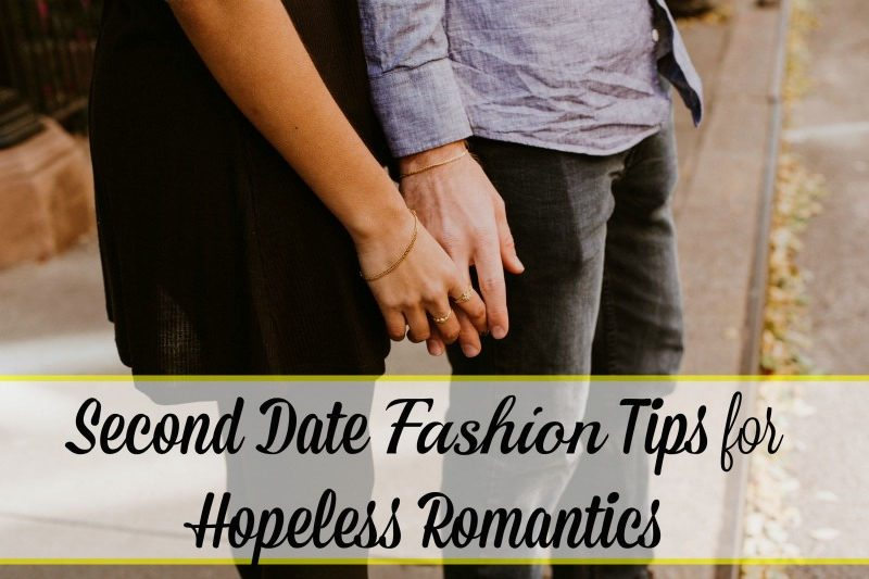 Second Date Fashion Tips for Hopeless Romantics