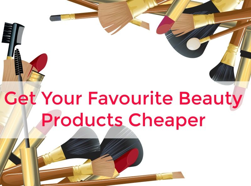 Get Your Favourite Beauty Products Cheaper