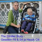 The Stroller Story Kärujutud - Gesslein F6 & S4 ja Hauck Citi