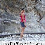Ideas For Weekend Activities