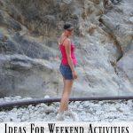 Ideas For Weekend Activities