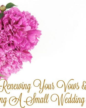 Renewing Your Vows And Maximizing A Small Wedding Reception