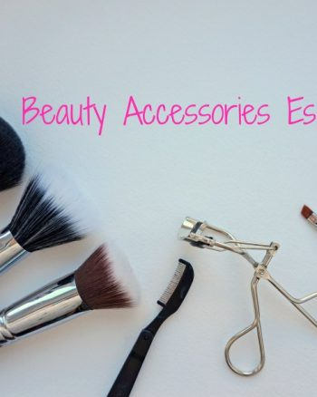Beauty Accessories Essentials