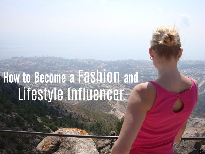 How to Become a Fashion and Lifestyle Influencer