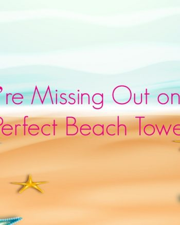 You're Missing Out on the Perfect Beach Towel