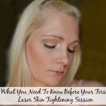 What You Need To Know Before Your First Laser Skin Tightening Session?