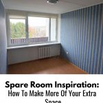 Spare Room Inspiration: How To Make More Of Your Extra Space