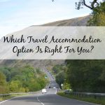 Which Travel Accommodation Option Is Right For You?