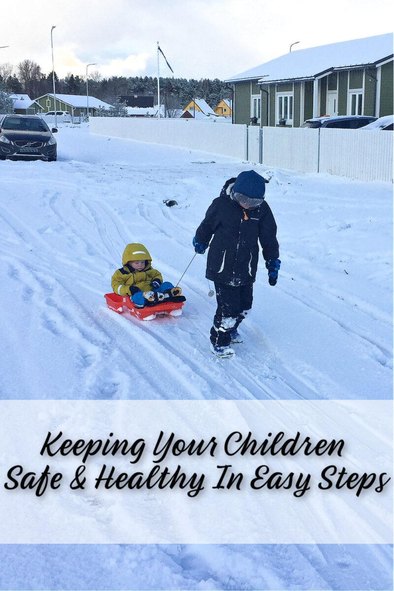 Keeping Your Children Safe And Healthy In Easy Steps