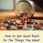 How to Get Good Deals for The Things You Want with Ease