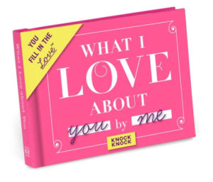 Valentine's Day Gifts . What I Love About You journal