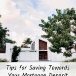 Tips for Saving Towards Your Mortgage Deposit
