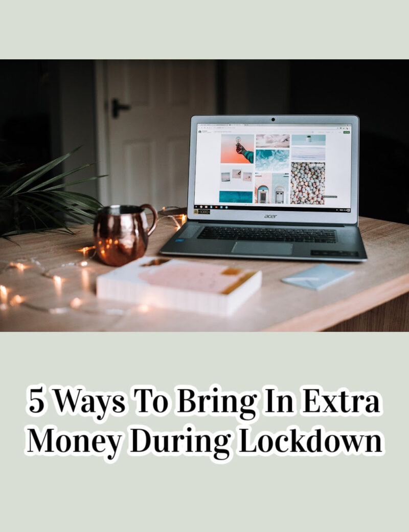 5 Ways To Bring In Extra Money During Lockdown