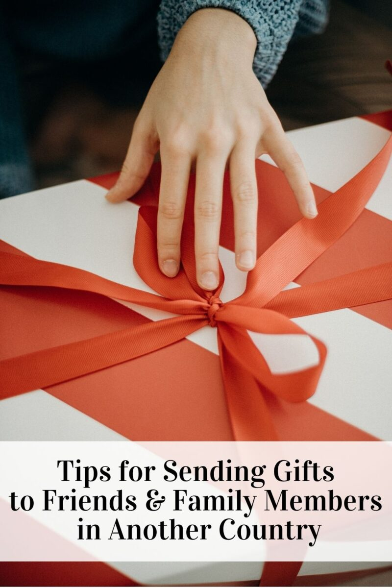 Tips for Sending Gifts to Friends and Family Members in Another Country