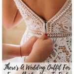 There's A Wedding Outfit For Every Bride: How To Find Your Dream Dress