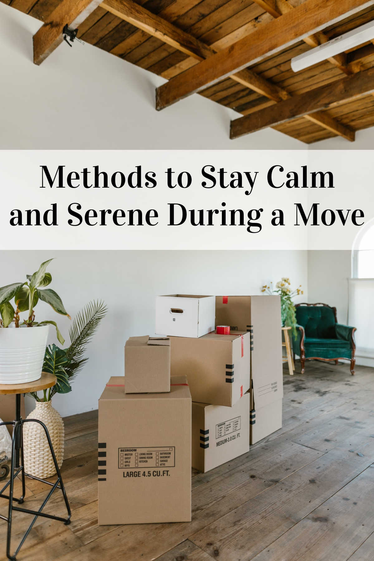 Methods to Stay Calm and Serene During a Move